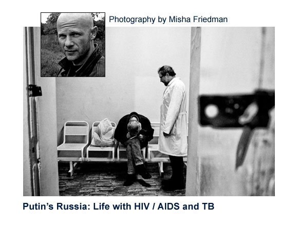 Putin's Russia: Life with HIV / AIDS and TB