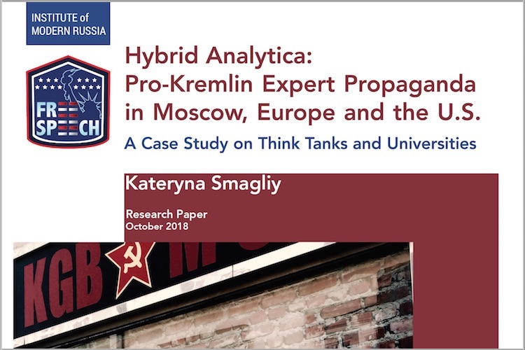 Hybrid Analytica: Pro-Kremlin Expert Propaganda in Moscow, Europe and the U.S.: A Case Study on Think Tanks and Universities